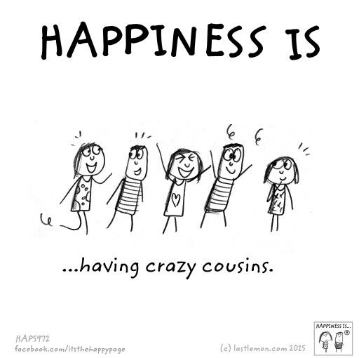 Happiness Is Having Crazy Cousins Quotes Home Family Cousin Inspiration Cousin Love Quotes