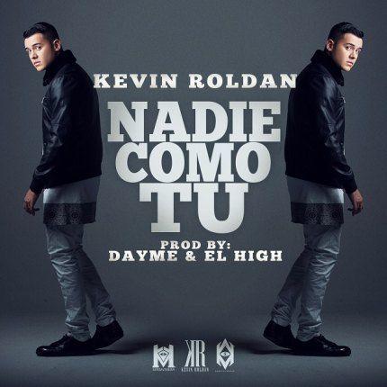 Kevin Roldan - Nadie Como Tu (Prod. By Dayme Y El High)