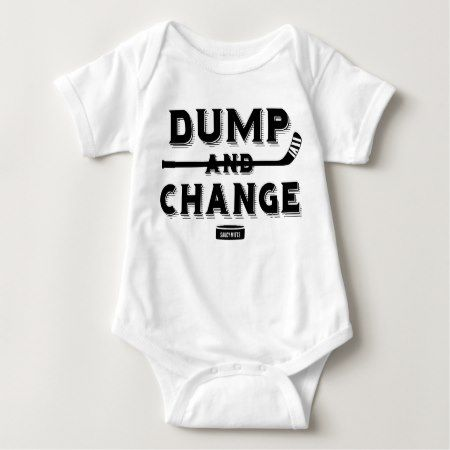 Dump and Change Hockey Bodysuit - click to get yours right now!
