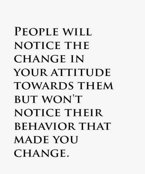 Change your attitude towards them