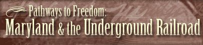 Pathways to Freedom: Maryland and the Underground Railroad Interactive white board simulation