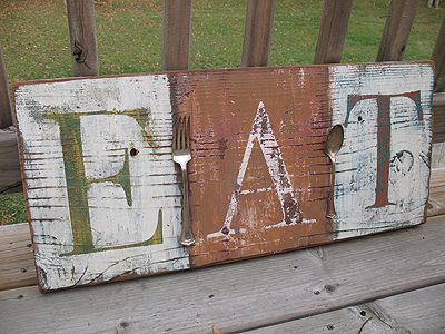 Eat Sign....Great idea, I have been looking for something for the kitchen that I could make.  I am thinking of changing eat to manja, Italian for eat.  First I need to find out how to spell it.