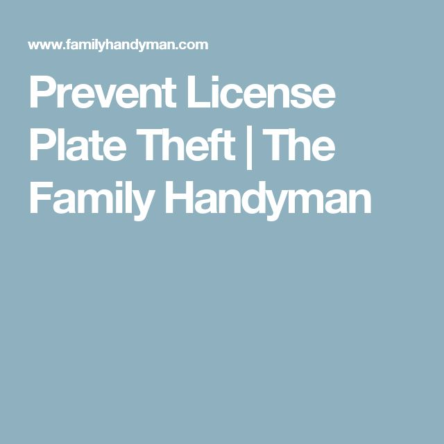 Prevent License Plate Theft | The Family Handyman