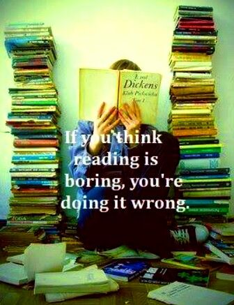 It scares me when people think reading is boring...