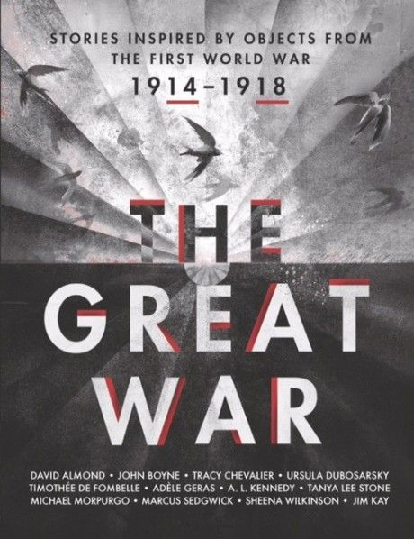 The Great War: Stories inspired by objects from the First World War anthology -| Michael Morpurgo