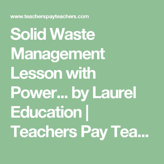 Solid Waste Management Lesson with Power... by Laurel Education | Teachers Pay Teachers