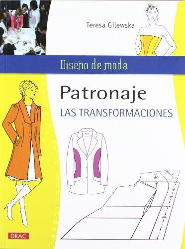 Patronaje. Las Transformaciones (Diseño De Moda / Fashion Design) de Teresa Gilewska http://www.amazon.es/dp/8498742552/ref=cm_sw_r_pi_dp_OsF0ub112AY5G