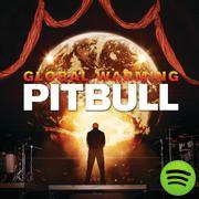 Global Warming, an album by Pitbull on Spotify