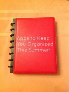 Getting Organized for Summer with some Great Apps (and other tools)!