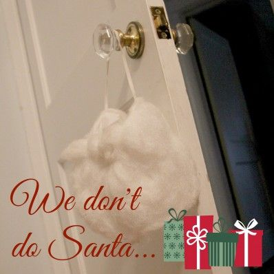 """We don't do Santa -- great reasonings and advice on not playing the """"Santa game"""""""