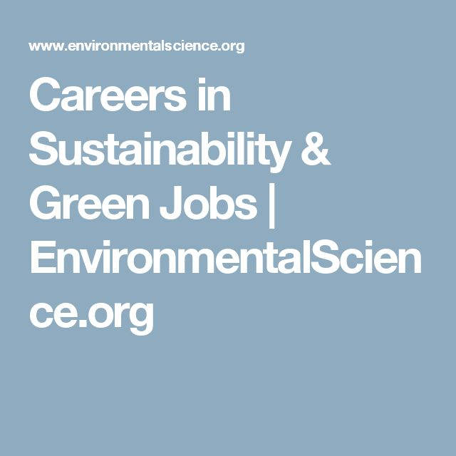 Careers in Sustainability & Green Jobs | EnvironmentalScience.org