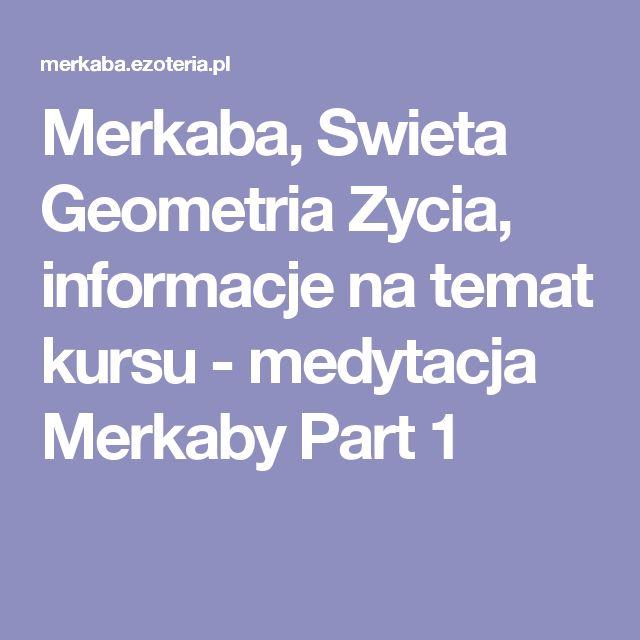 Merkaba, Swieta Geometria Zycia, informacje na temat kursu - medytacja Merkaby Part 1