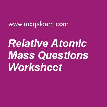 Relative Atomic Mass Questions Worksheet