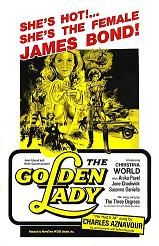 """The Golden Lady (1979) $19.99; When a Middle Eastern country is threatened by Soviet agents, Julia Hemmingway (Ina Skriver) and her team of women agents come to the rescue. Also with Desmond Llewelyn (aka: the original Q in the """"James Bond"""" films."""
