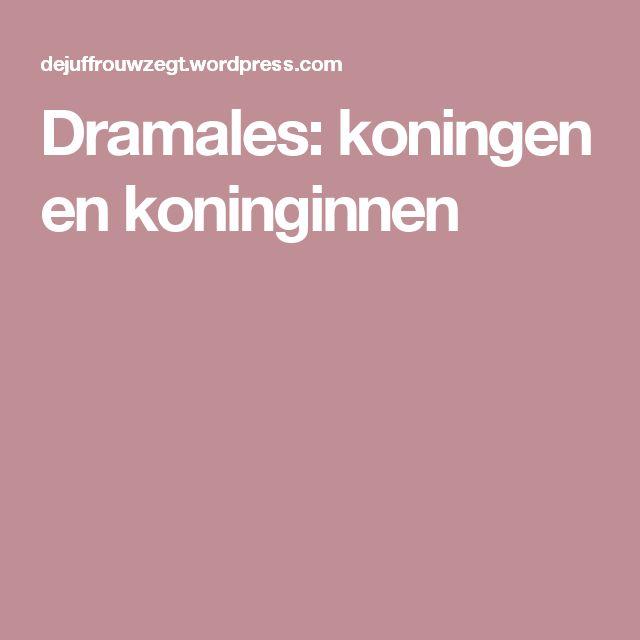 Dramales: koningen en koninginnen