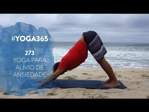 #Yoga365  - 273 -  Yoga para Alívio de Ansiedade