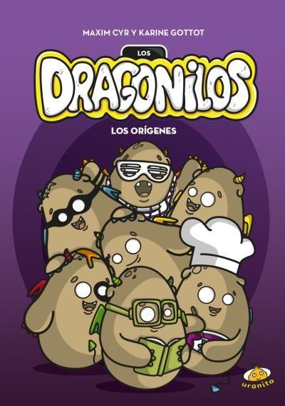 Los dragonilos. Los orígenes // Maxim Cyr y Karine Gottot // Uranito