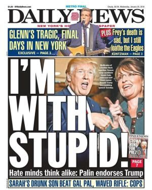 The GOP's biggest embarrassment endorses its second biggest embarrassment. Their slogan: 'Trump-Palin 2016: You're Fired! I Quit': I'm With Stupid