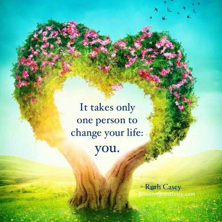 Only you can changement your life