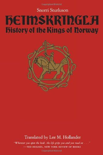 Heimskringla: History of the Kings of Norway by Snorri Sturluson http://www.amazon.com/dp/0292730616/ref=cm_sw_r_pi_dp_5OZbvb1EZP1MH
