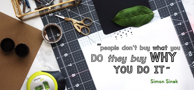 """If you're not defining your brand, someone else will.  """"People don't buy WHAT you do they buy WHY you do it."""" Simon Sinek quote"""
