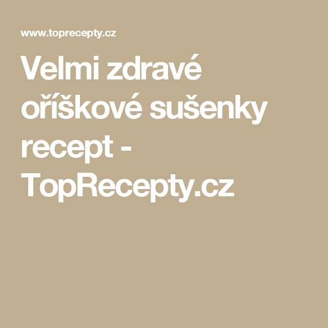 Velmi zdravé oříškové sušenky recept - TopRecepty.cz
