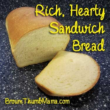 Rich, Hearty Sandwich Bread: BrownThumbMama.com
