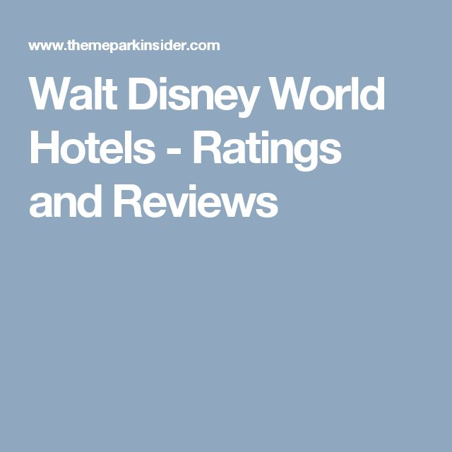 Walt Disney World Hotels - Ratings and Reviews