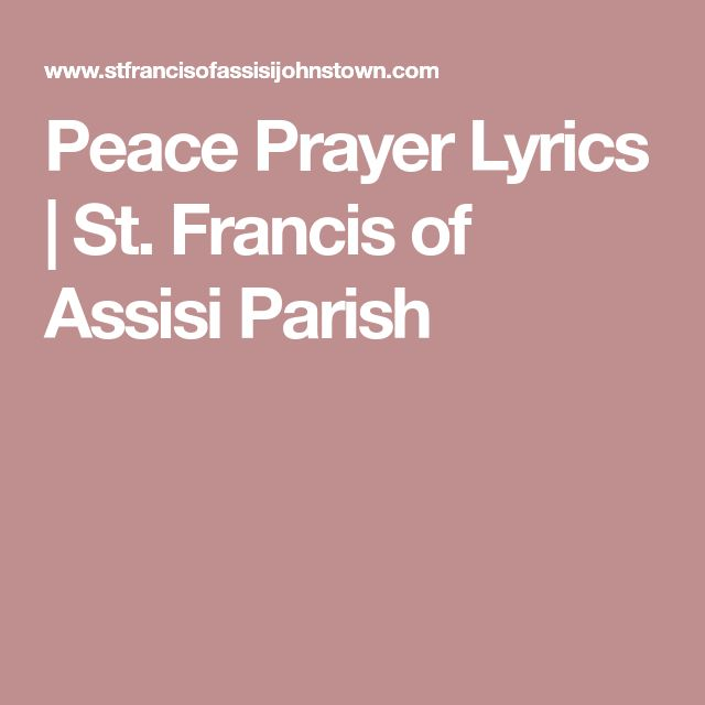 Peace Prayer Lyrics | St. Francis of Assisi Parish