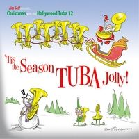 The Hollywood Tuba 12: 'Tis the Season TUBA Jolly! jazz review by Jack Bowers, published on October 12, 2014. Find thousands reviews at All About Jazz!