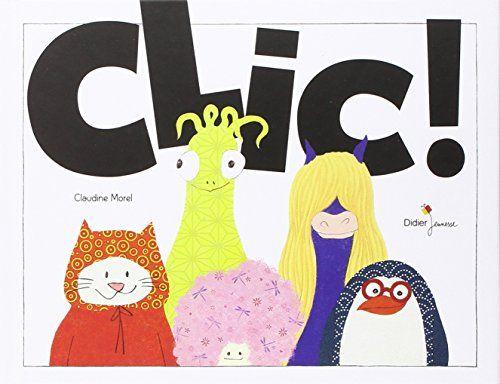 Clic ! / Claudine Morel. E MOR