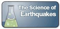 The Science of Earthquakes//USGS website for kids. Great info on tectonics and earthquakes