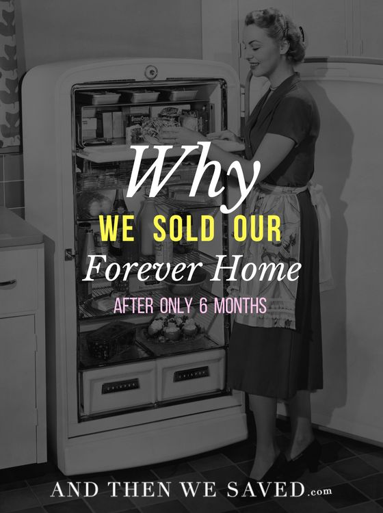 Once we get the big house, the fancy car, the latest techno gadget, the shiny new object ... we think we're going to be happy. That's not always the case though! One And Then We Saved reader bought her family's dream home then sold it and moved out only 6 months later. Here's why...