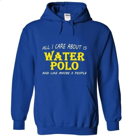 All I care about is Water Polo and like maybe 3 people - #pink hoodies #movie t shirts. BUY NOW => https://www.sunfrog.com/Sports/All-I-care-about-is-Water-Polo-and-like-maybe-3-people-RoyalBlue-Hoodie.html?60505