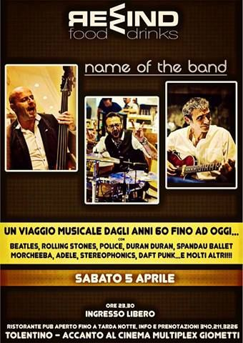 Name of the band...musica di qualità dagli anni '60 fino ad oggi! Sabato 5 aprile alle 23.00 #Rewind #Tolentino