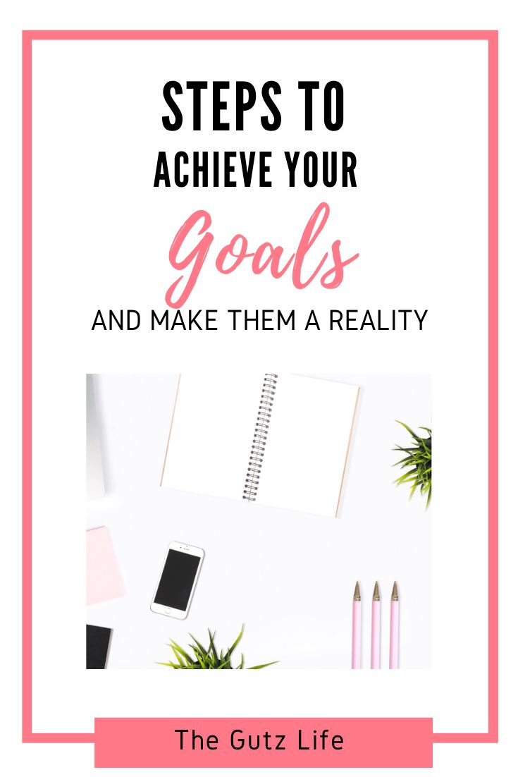 5 Steps To Achieve Your Goals The Gutz Life Achieve Your Goals Health Blogger Health And Wellness Coach