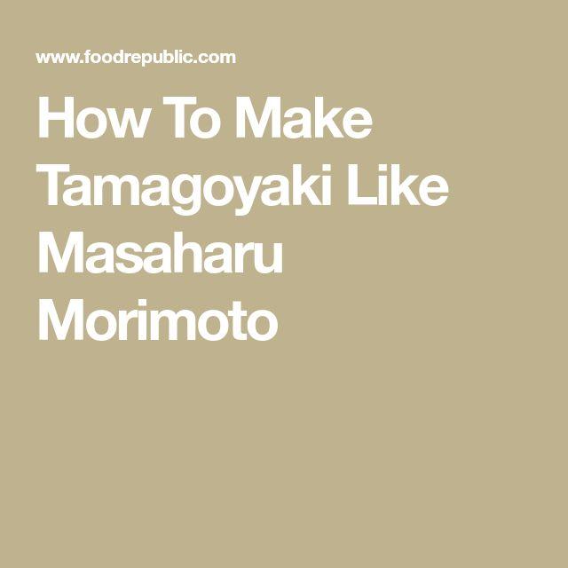 How To Make Tamagoyaki Like Masaharu Morimoto