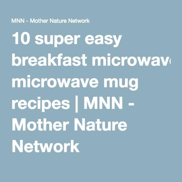 10 super easy breakfast microwave mug recipes | MNN - Mother Nature Network