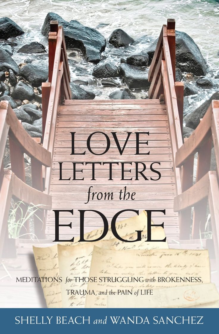Love Letters From the Edge Meditations for Those