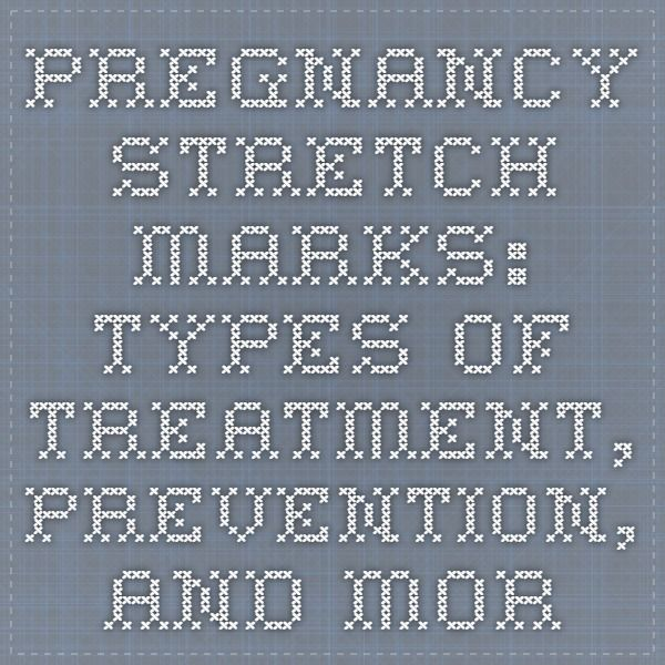 Pregnancy Stretch Marks: Types of Treatment, Prevention, and More