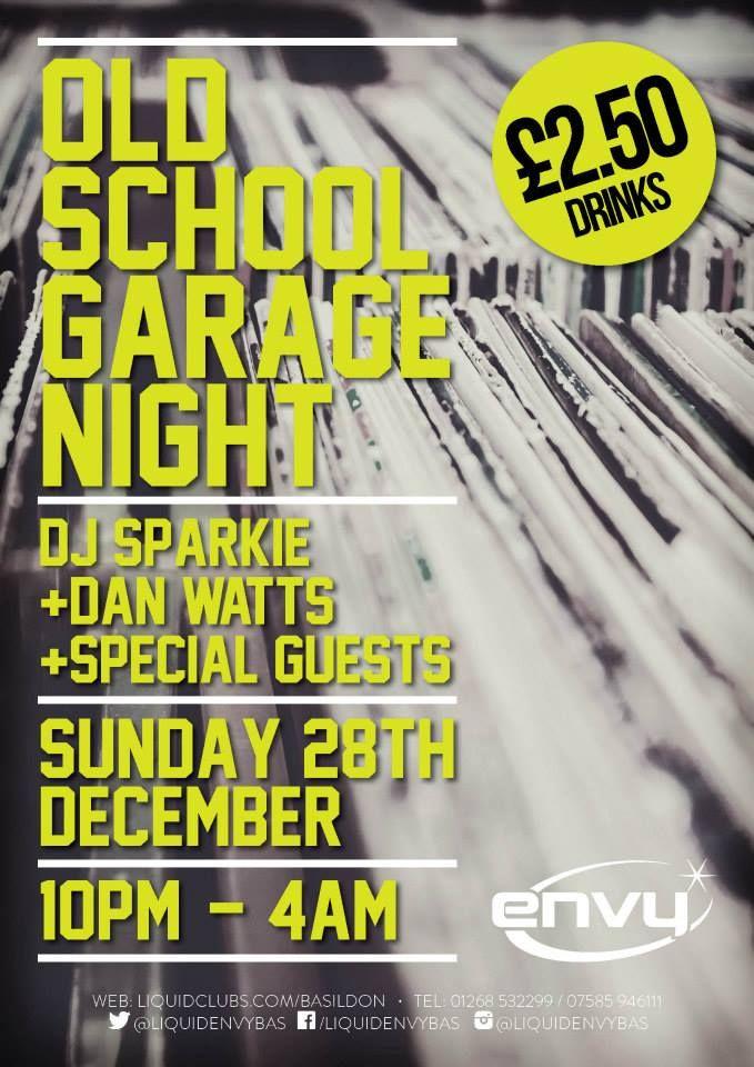 OLD SCHOOL GARAGE NIGHT: DJ SPARKIE / DAN WATTS / SPECIAL GUESTS  28.12.2014