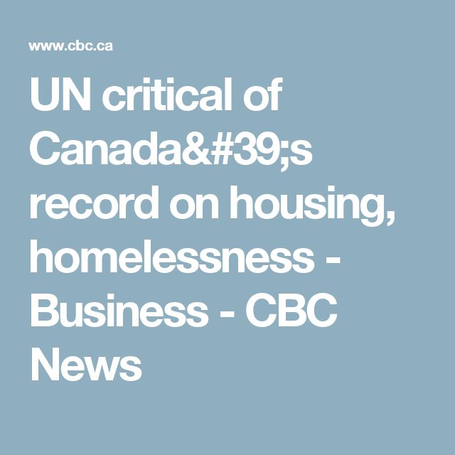 UN critical of Canada's record on housing, homelessness - Business - CBC News
