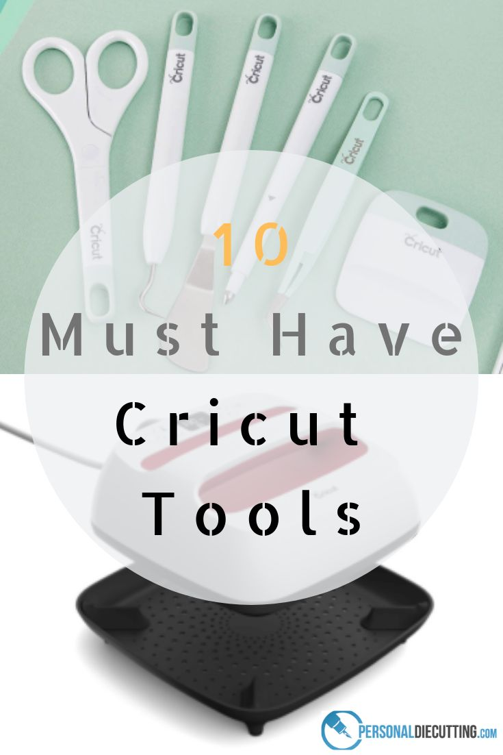 10 Must Have Cricut Tools