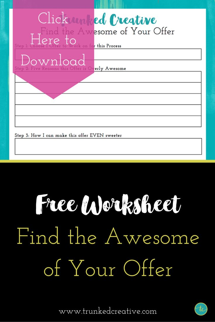 Amazing Free Worksheet! 7-Part Series: Get More Clients from Your Content. Part 1 - Find the Awesome of Your Offer by Trunked Creative