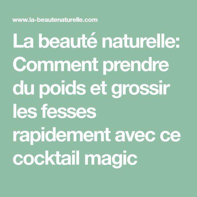La beauté naturelle: Comment prendre du poids et grossir les fesses rapidement avec ce cocktail magic