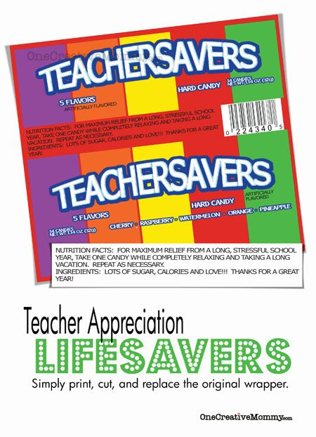 FREE PRINTABLE - Teacher Appreciation Gift--Teacher Savers {Free Printable from OneCreativeMommy} Perfect for teacher appreciation week or the last day of school.