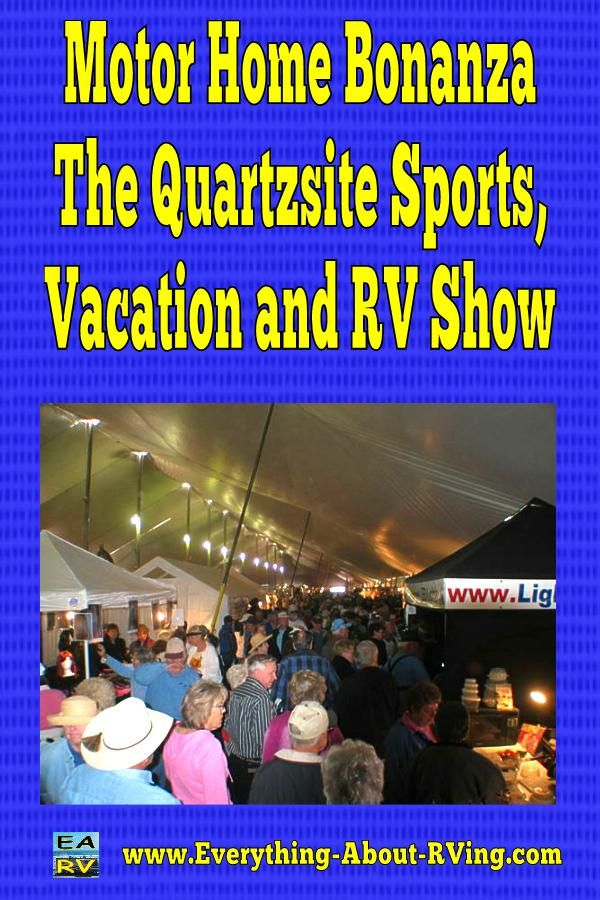 Motor Home Bonanza, The Quartzsite Sports, Vacation and RV Show.  Why do so many RVers flock to Quartzsite, Arizona, in January each year? Because of the Quartzsite Annual Sports, Vacation and RV Show, the biggest gathering of.. Read More: http://www.everything-about-rving.com/motor-home-1.html Happy RVing!! #rving #rv #camping #leisure #outdoors #rver #motorhome #travel
