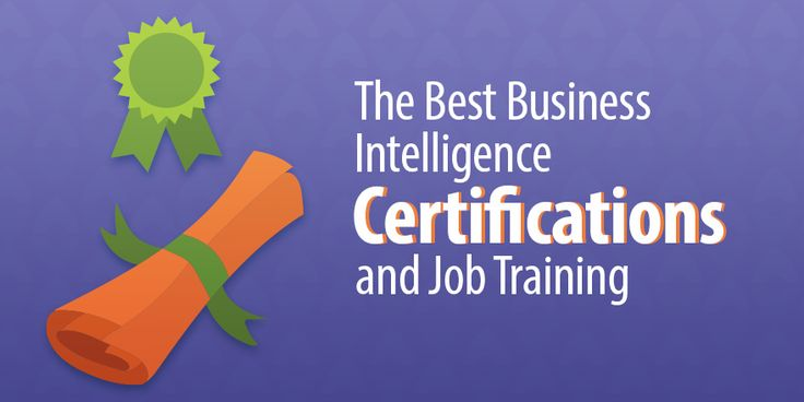 7 Best Business Intelligence Certifications and Job Training