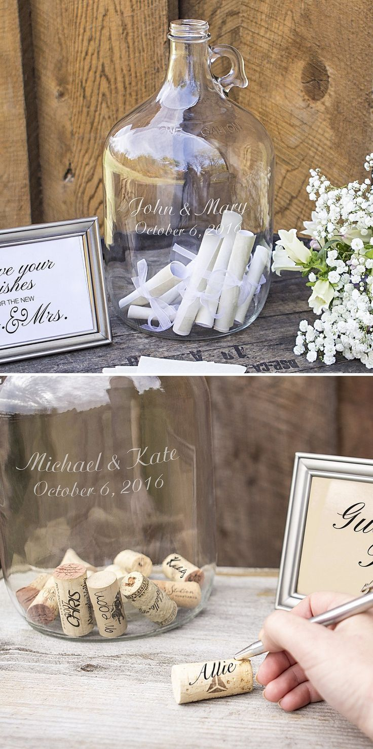 Wedding Guest Book Alternative - Provide small sheets of note paper and ribbon or wine corks for guests to sign and drop into a glass gallon jug personalized with the bride and groom's name and wedding date. The jug, filled with guest signatures can be displayed in the newlyweds' home for years to come.