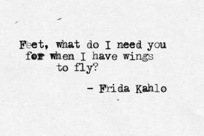- Frida Kahlo - the lady who suffered more in her life that one can even imagine, and created still something extraordinary. Inspiration to all of us.